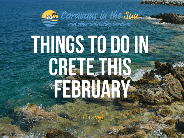 Things to do in Crete this February